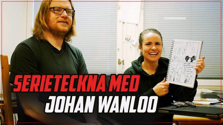 Serieteckna med Johan Wanloo